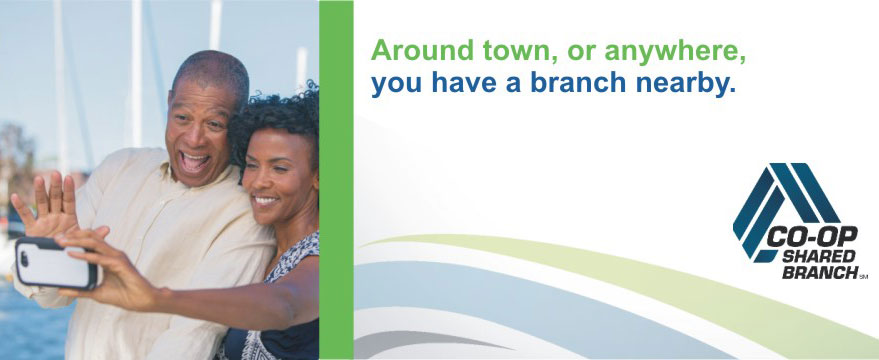 Around town or anywhere, you have a branch nearby