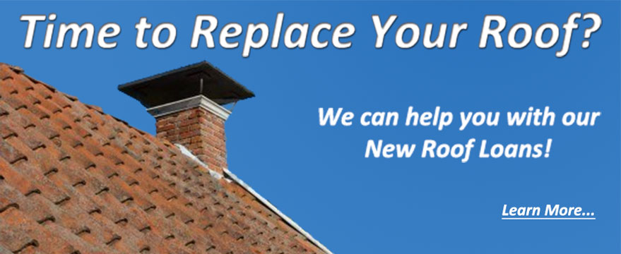 Time to Replace Your Roof? We can help with our New Roof Loans