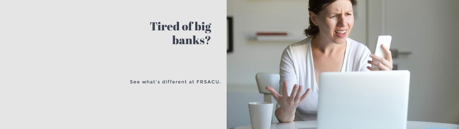 Tired of big banks? See what's different at FRSA